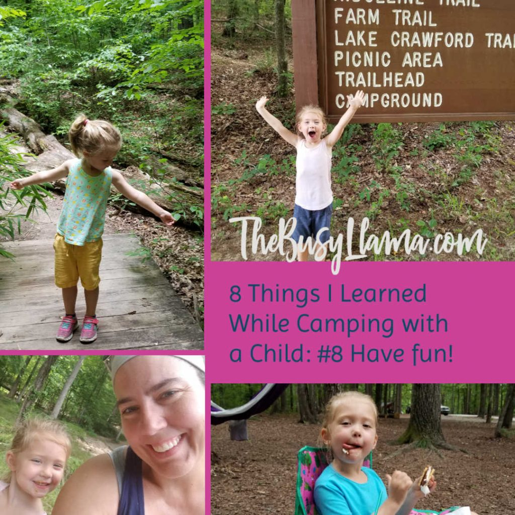 8 things I learned while camping with a child #8 Have fun